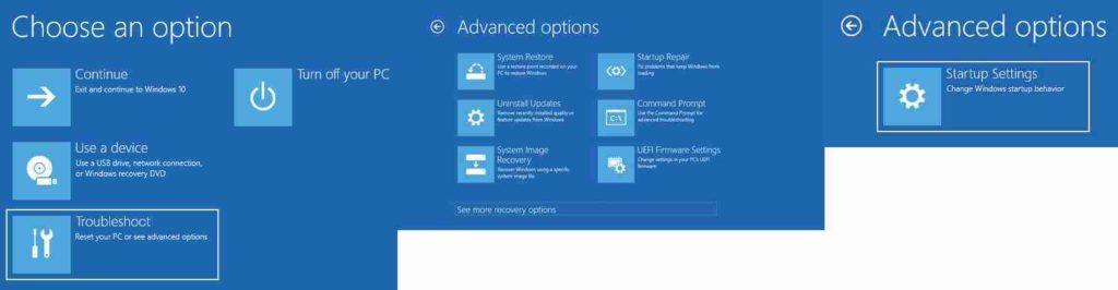 2. Windows 10 Troubleshoot > Advanced Options > Startup Settings